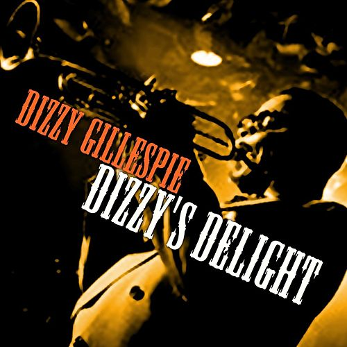 Dizzy's Delight by Dizzy Gillespie
