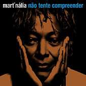 Não tente compreender by Mart'nália