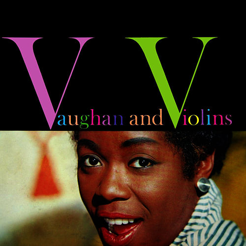 Vaughan And Violins by Sarah Vaughan