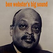 Ben Webster's Big Sound by Ben Webster