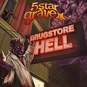 Drugstore Hell by 5 Star Grave