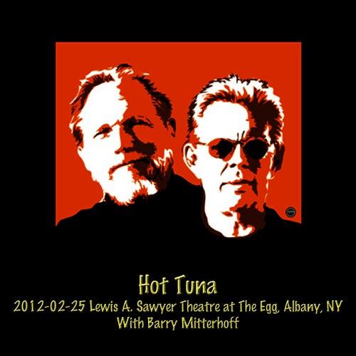 2012-02-25 The Egg, Albany, NY (Live) by Hot Tuna