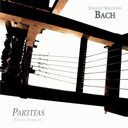Bach: Partitas by Pascal Dubreuil