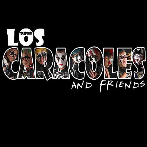 Los Caracoles and Friends by Los Caracoles
