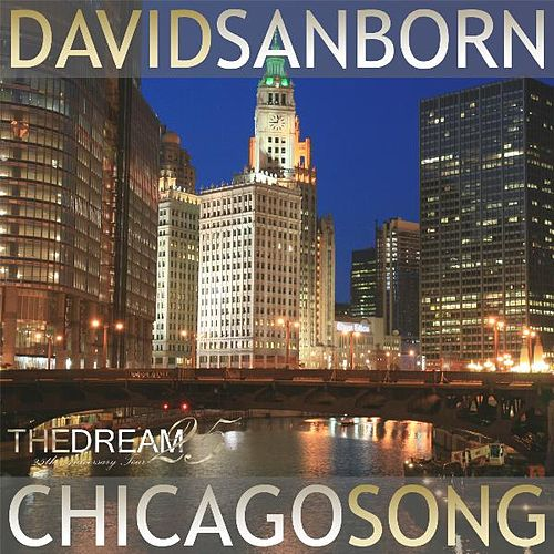 Chicago Song - Single by David Sanborn