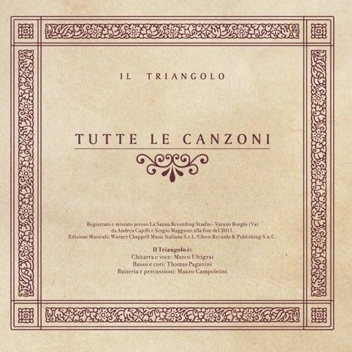 Tutte le canzoni by Il Triangolo