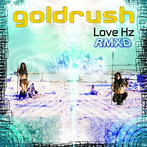 Love Hz (Rmxd) by Goldrush