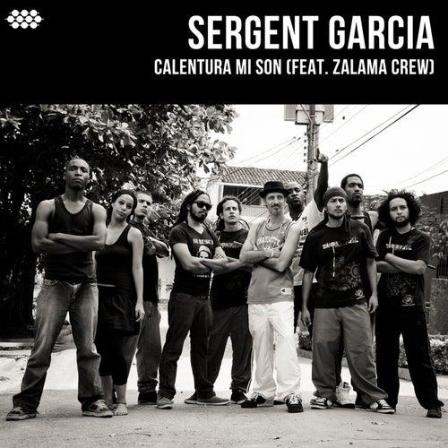 Calentura Mi Son (feat. Zalama Crew) by Sergent Garcia