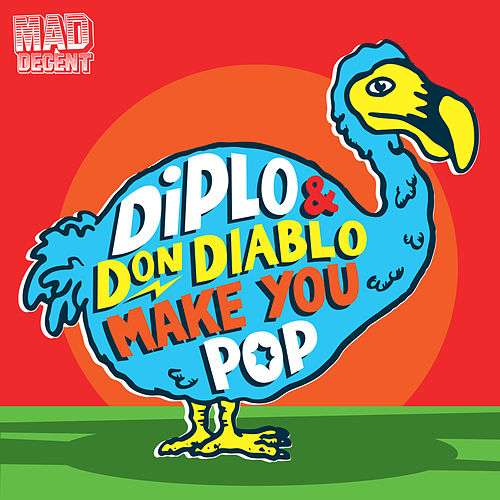 Make You Pop by Diplo