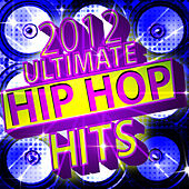 2012 Ultimate Hip Hop Hits by Future Hip Hop Hitmakers