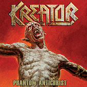 Phantom Antichrist - Single by Kreator
