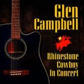 Rhinestone Cowboy in Concert by Glen Campbell