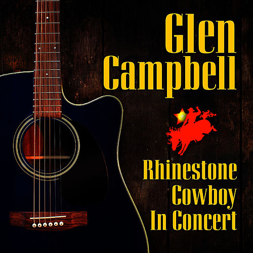 Rhinestone Cowboy in Concert by Glen Campbell