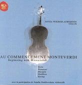 Au Commencement Monteverdi / Beginning With Monteverdi von Sonia Wieder-Atherton