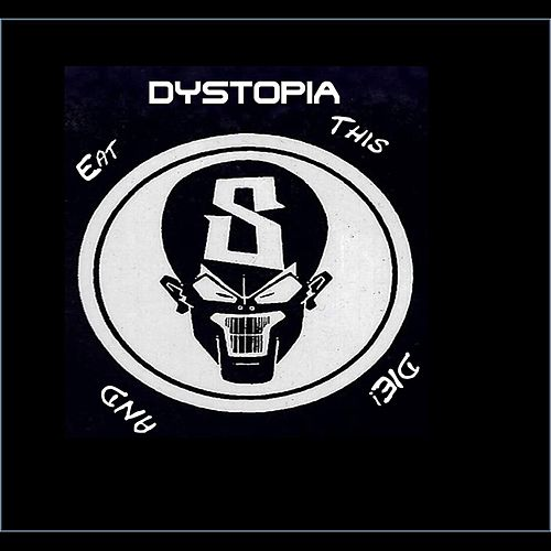 Dystopia - Eat This and Die EP by Dystopia