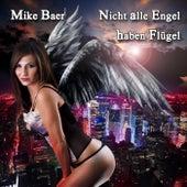 Nicht alle Engel haben Flügel by Mike Baer