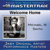 Welcome Home [Performance Tracks] von Michael W. Smith