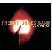 A Mile High Live by Freddy Jones Band