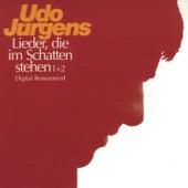 Lieder, die im Schatten stehen 1 & 2 by Udo Jürgens
