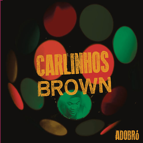 Adobró by Carlinhos Brown