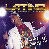 Vamos Bebemorar (Ao Vivo) by Latino