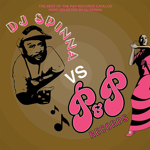 DJ Spinna vs. P&P Records: The Digital LP Edition by Various Artists