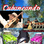 Cubaneando by Various Artists