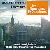 Les nouveaux explorateurs: Manuel Herrero à New-York (Musiques originales du film) by Various Artists