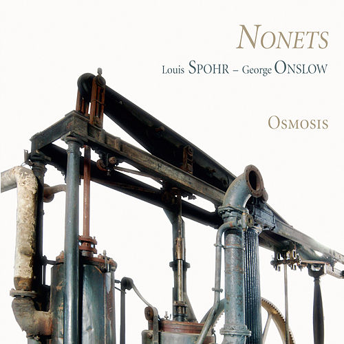 Spohr, Onslow: Nonets by Osmosis
