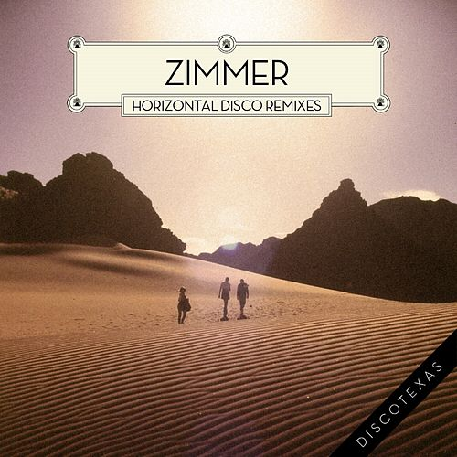 Horizontal Disco (Remixes) by Zimmer