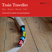 Train Traveller: Paris-Brussels, Brussels-Paris by Various Artists