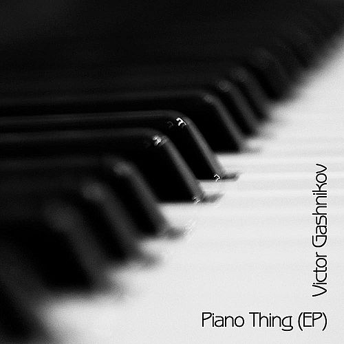 Piano Thing - EP by Victor Gashnikov