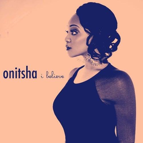 I Believe - Single by Onitsha