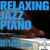Relaxing Jazz Piano with the Bill Evans Trio by Bill Evans