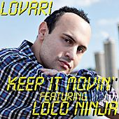 Keep It Movin' by Lovari