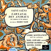 The Carnival of the Animals: Camille Saint-Saëns, With New Verses by Ogden Nash, Narrated by Noel Coward by Camille Saint-Saëns