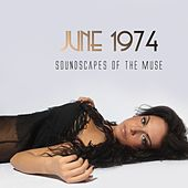 Soundscapes of the Muse by June 1974