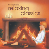 The Very Best of Relaxing Classics von Various Artists