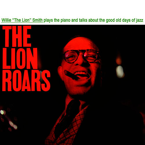 The Lion Roars by Willie 'The Lion' Smith