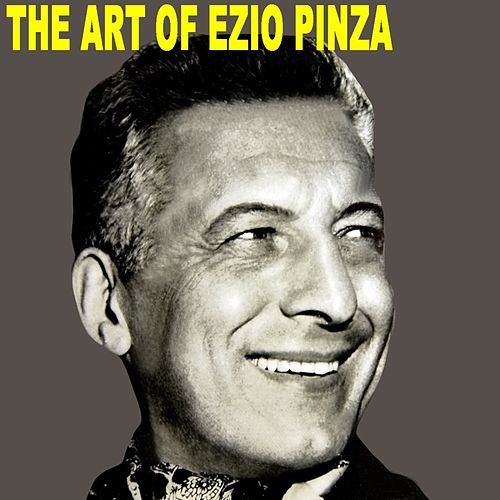 The Art Of Ezio Pinza by Ezio Pinza