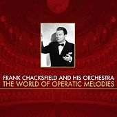 The World Of Operatic Melodies by Frank Chacksfield And His Orchestra