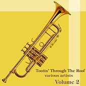 Tootin' Through The Roof Volume 2 by Various Artists