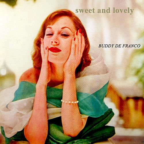 Sweet And Lovely by Buddy DeFranco