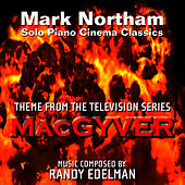 MacGyver - Theme from the TV Series for Solo Piano (Randy Edelman) by Mark Northam