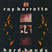 Hard Hands by Ray Barretto