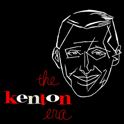 The Kenton Era - Part 1: Balboa Bandwagon by Stan Kenton