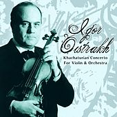Khachaturian Concerto For Violin & Orchestra by Igor Oistrakh