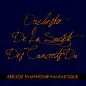 Berlioz Symphonie Fantastique by Orchestre De La Société Des Concerts Du Conservatoire