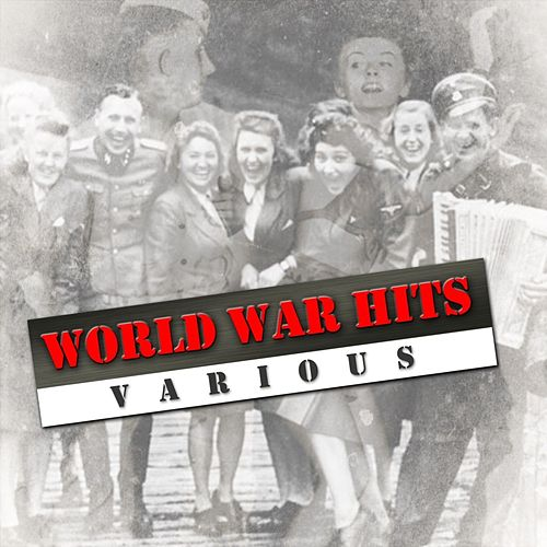 World War Hits by Various Artists