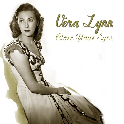Close Your Eyes by Vera Lynn
